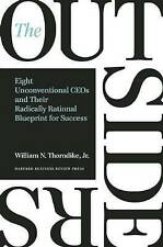 The Outsiders: Eight Unconventional CEOs and Their Radically Rational Blueprint for Success by William N. Thorndike (Hardback, 2012)