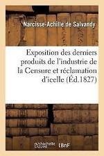 Exposition des Derniers Produits de l'Industrie de la Censure et Reclamation...