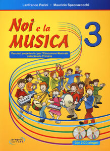 Noi e la musica. 3 Libro per l'insegnante. Con 2 CD Audio... - Perini Lanfran...