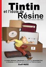 ••• Tintin & l'idole de Résine Vol.1 • Les Réf Aroutcheff, LD, Pixi, Regout... •