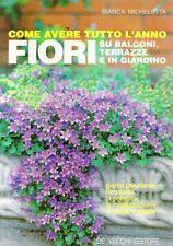 DT Come avere tutto l'anno fiori su balconi terrazze e in giardino Micheletta