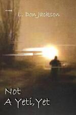 Not a Yeti, Yet (Paperback or Softback)