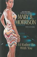 I'd Rather Be with You  (ExLib) by Mary B. Morrison