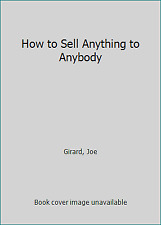 How to Sell Anything to Anybody by Girard, Joe