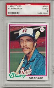 1978 TOPPS #681 ROB BELLOIR, PSA 9 MINT,  ATLANTA BRAVES, LOW POP, TOUGH