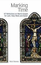 Very Good, Marking Time: 47 Reflections on Mark's Gospel for Lent, Holy Week and
