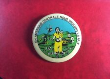 Pin Badge Button MONTREAL EN AMERIQUE CENTRALE NOUS VOULONS LA PAIX ! Very Rare