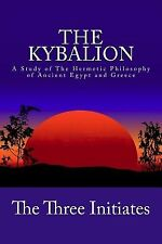 The Kybalion: A Study of the Hermetic Philosophy of Ancient Egypt 9781480269019