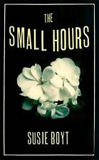 The Small Hours, Boyt, Susie, Very Good condition, Book