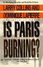 Is Paris Burning: By Lapierre, Dominique, Collins, Larry
