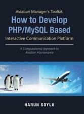 Aviation Manager's Toolkit: How to Develop Php/Mysql-Based Interactive Comm.