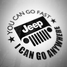 JEEP YOU CAN GO FAST FUNNY WINDOW BUMPER  DECAL STICKER CHEROKEE WRANGLER RENEGE