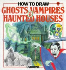 How to Draw Ghosts, Vampires, & Haunted Houses