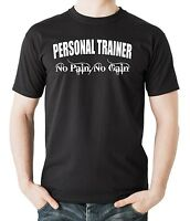 Personal Trainer T-Shirt Gift For Personal Trainer No Pain No Gain Tee Shirt