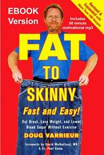 FAT TO SKINNY Fast and Easy Revised and Expanded