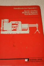 National Acme Handbook for Operators Acme-Gridley Multiple Spindle Bar Machines