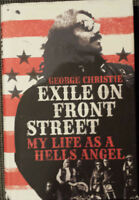 Exile on front street. My life as a Hells Angel - George Christie