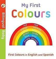 Bilingual Baby English-Spanish First Colours by Autumn Publishing Ltd (Board book, 2015)