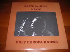 Death in June/Kapo! Only Europa Knows Dlp Black vinyl Ltd100(Blutharsch,Current)