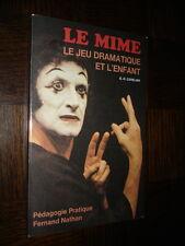LE MIME - Le jeu dramatique et l'enfant - E.-H. Cuvelier 1980