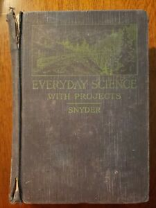 Vintage Book Everyday Science With Projects By William H Snyder Copyright 1919