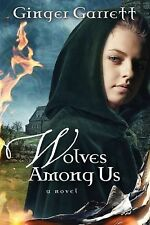 Wolves Among Us: A Novel, Garrett, Ginger, Very Good Book