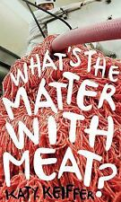 What's the Matter with Meat? (Food Controversies) by Keiffer, Katy