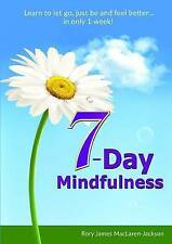 NEW 7-Day Mindfulness by Rory James Maclaren-Jackson