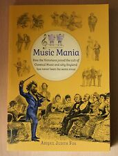 Music Mania How the Victorians joined the cult of Classical Music by Abigail Fox