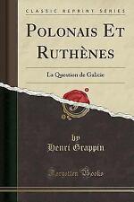 Polonais Et Ruthenes: La Question de Galicie (Classic Reprint) (Paperback or Sof