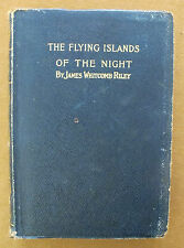 THE FLYING ISLANDS OF THE NIGHT by James Whitcomb Riley