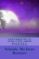 Las Caras de la Luna y Del Amor : Poesía by Yolanda Jorge Besteiro (2014,...