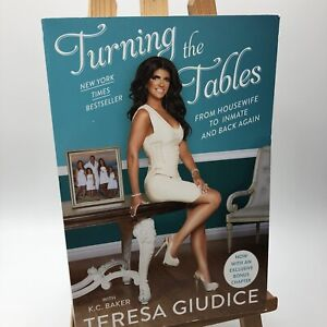 Turning the Tables : From Housewife to Inmate and Back Again by K. C. Baker and