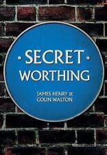 Secret Worthing by James Henry, Colin Walton (Paperback, 2016)