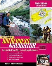 The Essential Wilderness Navigator: How to Find Your Way in the Great...