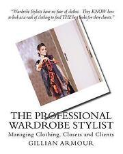 Professional Wardrobe Stylist: By Armour, Gillian