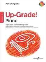 Up-Grade! Piano, Grades 0-1 : Light relief between grades, Paperback by Wedgw...