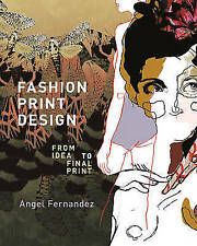 Fashion Print Design: From the Idea to the Final Print,Angel Fernandez,New Book