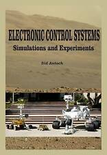 NEW Electronic Control Systems: Simulations and Experiments by Sid Antoch