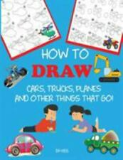 How to Draw Cars, Trucks, Planes, and Other Things That Go!: Learn to Draw Step