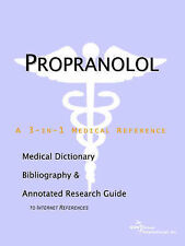 Propranolol - A Medical Dictionary, Bibliography, and Annotated Research Guide t