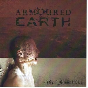 ARMOURED EARTH - YOUR OWN HELL 6 TRACK CD VGC