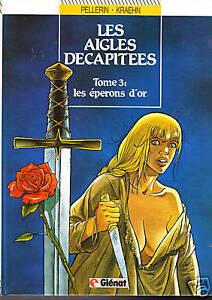 KRAEHN. Les Aigles Décapitées. Tome 3. Glénat 1988 NEUF