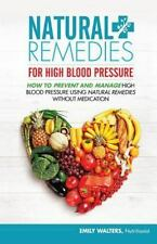 Natural Remedies for High Blood Pressure : How to Prevent and Manage High...