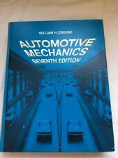 Automotive Mechanics seventh edition by William H. Crouse vintage 1975 texbook
