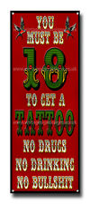 "YOU MUST BE 18 TO GET A TATTOO METAL SIGN. SIZE 16"" X 6"" TATTOO STUDIO SIGN"