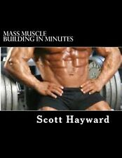 Mass Muscle Building in Minutes by Hayward, MR Scott N. -Paperback