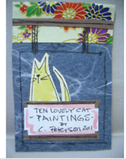 Original Art MINIATURE ARTIST BOOK = Ten Lovely Cat Paintings = C Peterson  OOAK