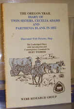 The Oregon Trail Diary of Cecelia Adams and Parthenia Black in 1852 1997 3rd ptg