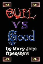 Evil vs. Good by Mary Jane Openshaw (2010, Paperback)